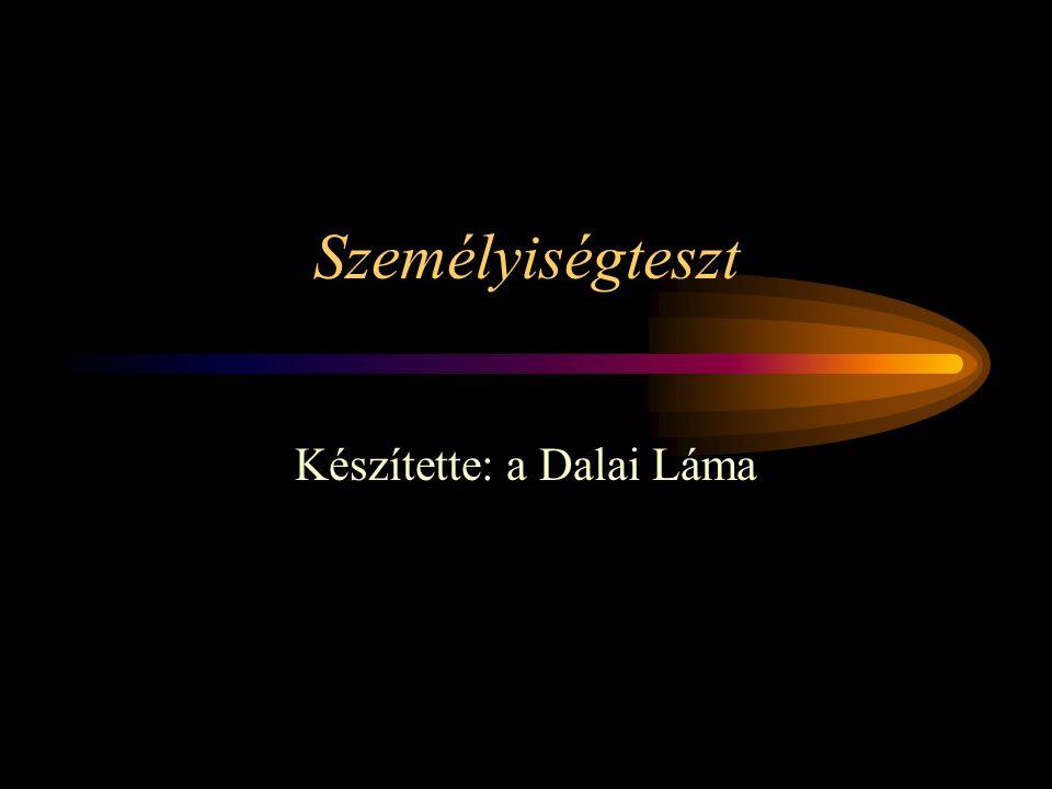 Készítette: a Dalai Láma
