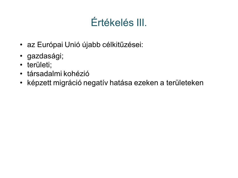 Értékelés III. az Európai Unió újabb célkitűzései: gazdasági;