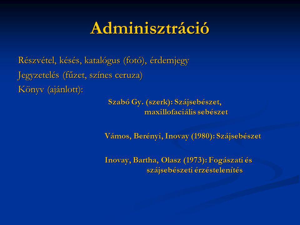 Adminisztráció Részvétel, késés, katalógus (fotó), érdemjegy