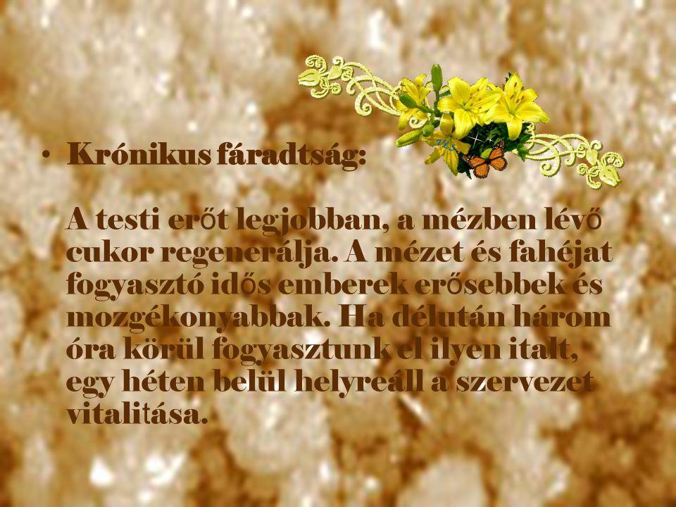 Krónikus fáradtság: A testi erőt legjobban, a mézben lévő cukor regenerálja. A mézet és fahéjat fogyasztó idős emberek erősebbek és mozgékonyabbak.