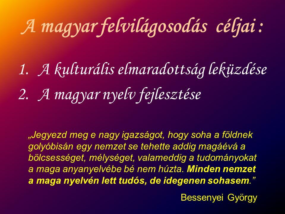 A magyar felvilágosodás céljai :