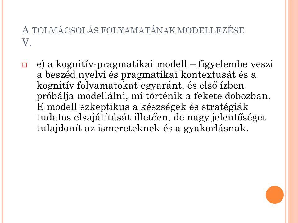 A tolmácsolás folyamatának modellezése V.
