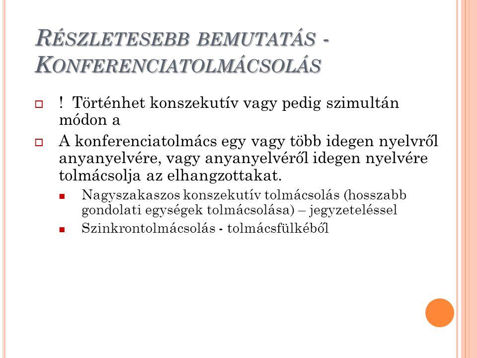Részletesebb bemutatás - Konferenciatolmácsolás