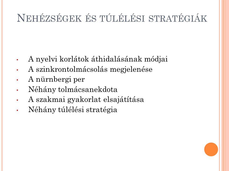 Nehézségek és túlélési stratégiák