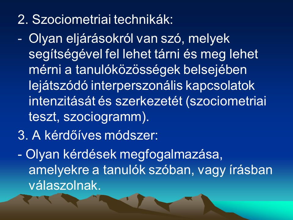 2. Szociometriai technikák: