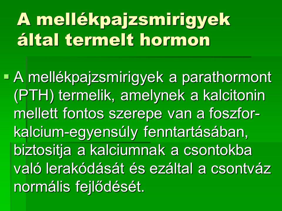 A mellékpajzsmirigyek által termelt hormon