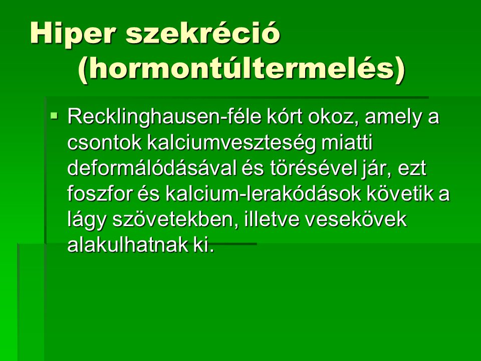 Hiper szekréció (hormontúltermelés)