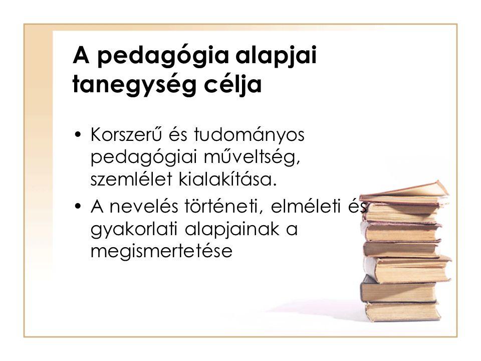 A pedagógia alapjai tanegység célja