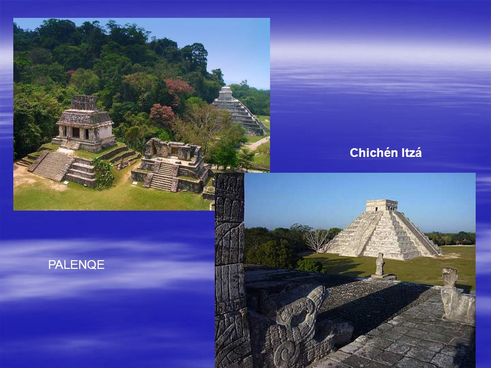Chichén Itzá PALENQE