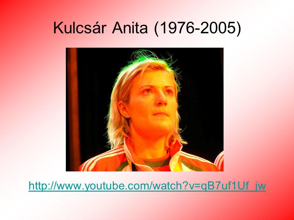 Kulcsár Anita (1976-2005) http://www.youtube.com/watch v=qB7uf1Uf_jw