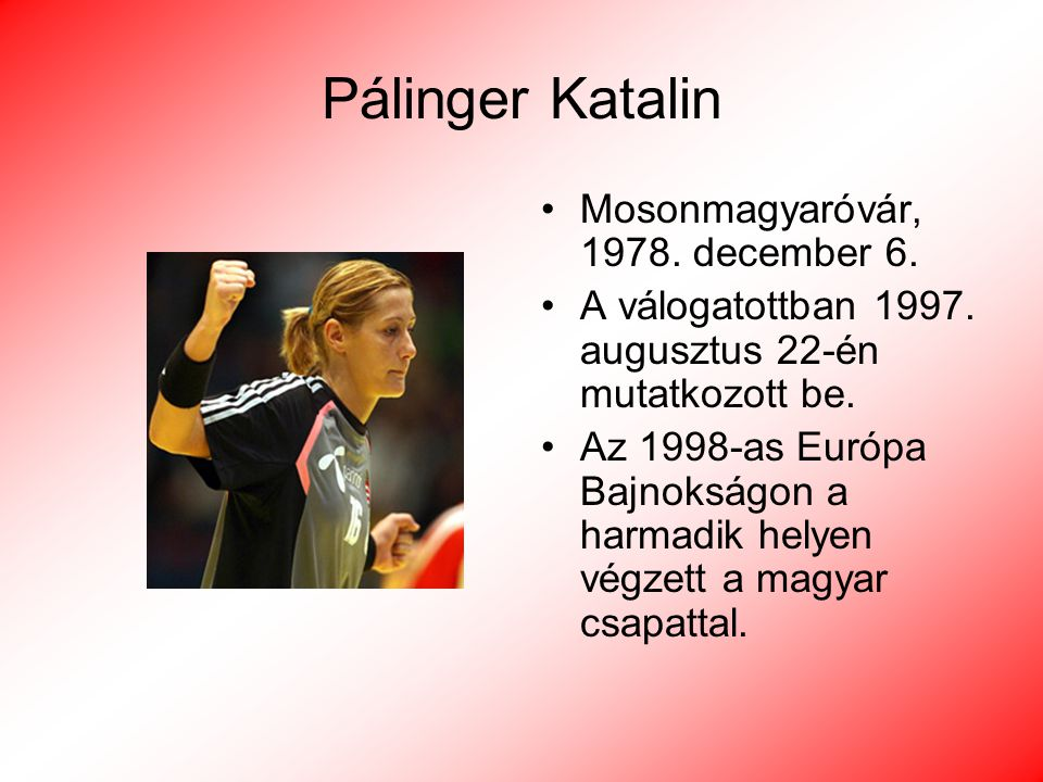 Pálinger Katalin Mosonmagyaróvár, 1978. december 6.