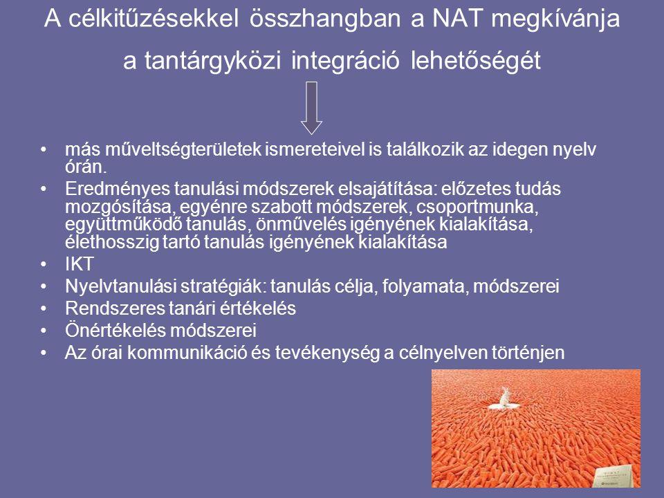 A célkitűzésekkel összhangban a NAT megkívánja a tantárgyközi integráció lehetőségét