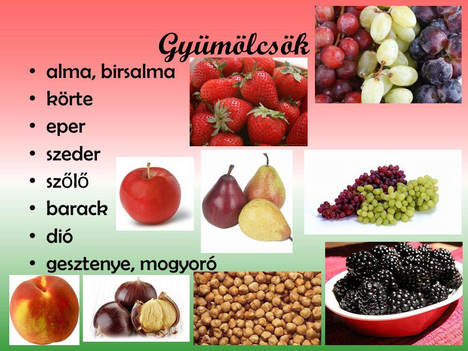 Gyümölcsök alma, birsalma körte eper szeder szőlő barack dió