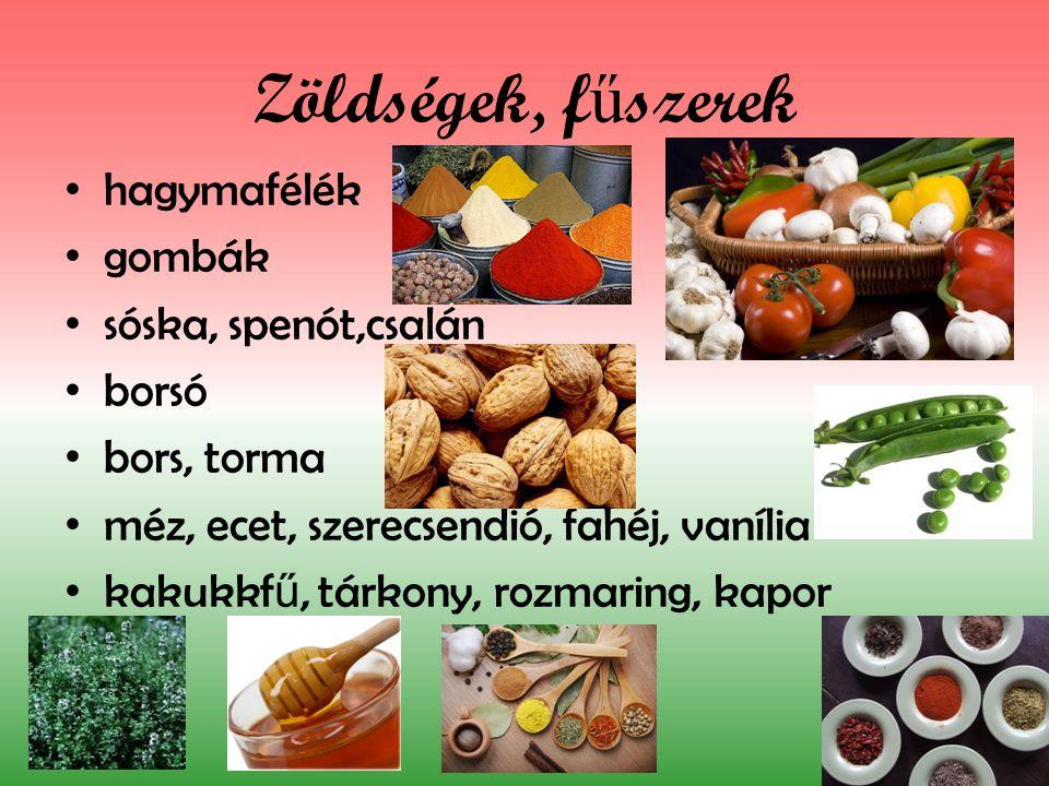 Zöldségek, fűszerek hagymafélék gombák sóska, spenót,csalán borsó