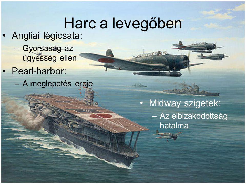 Harc a levegőben Angliai légicsata: Pearl-harbor: Midway szigetek: