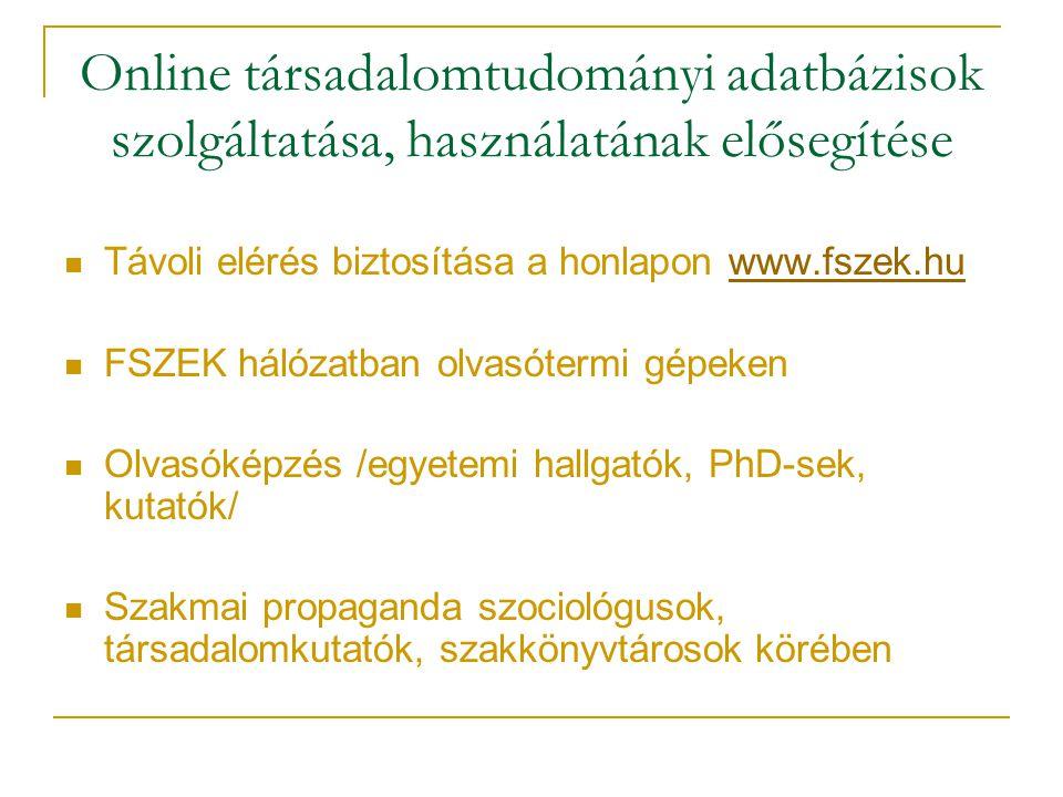Online társadalomtudományi adatbázisok szolgáltatása, használatának elősegítése