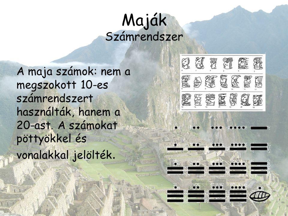 Maják Számrendszer A maja számok: nem a megszokott 10-es számrendszert használták, hanem a 20-ast.
