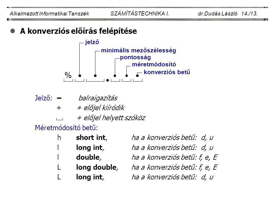 % A konverziós előírás felépítése Jelző: balraigazítás