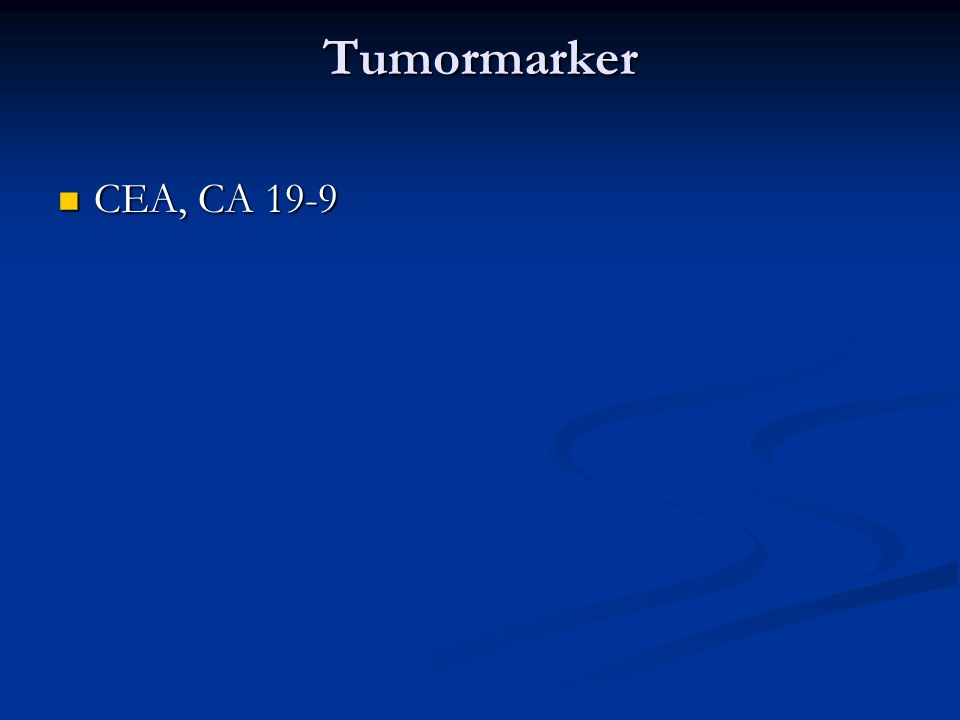 Tumormarker CEA, CA 19-9