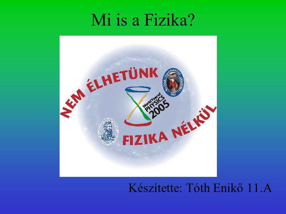 Készítette: Tóth Enikő 11.A