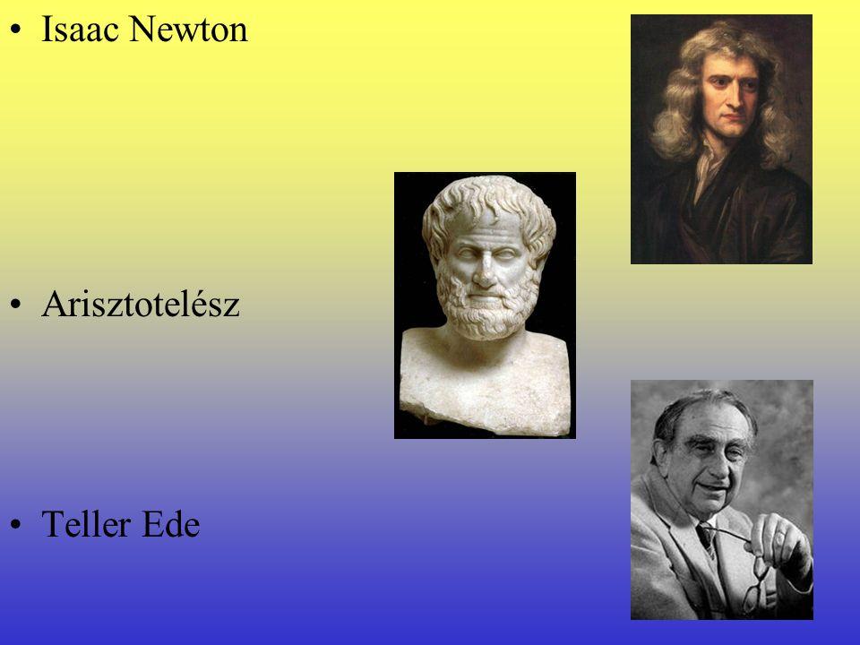 Isaac Newton Arisztotelész Teller Ede