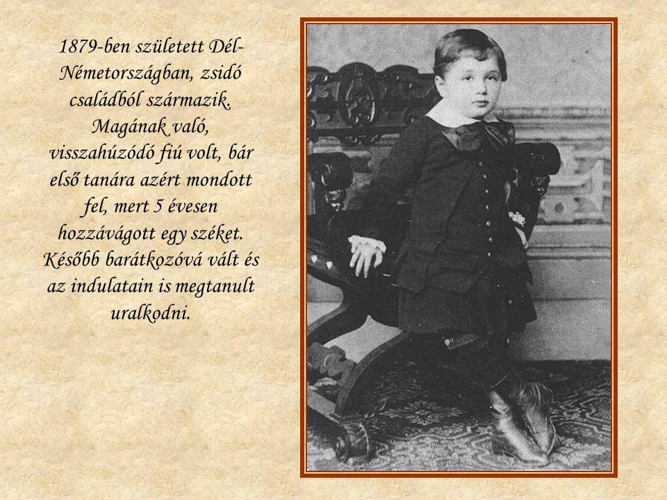 1879-ben született Dél-Németországban, zsidó családból származik