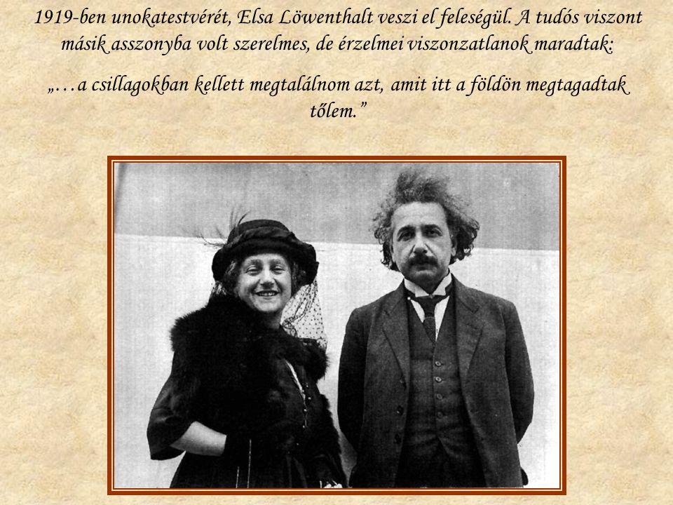 1919-ben unokatestvérét, Elsa Löwenthalt veszi el feleségül