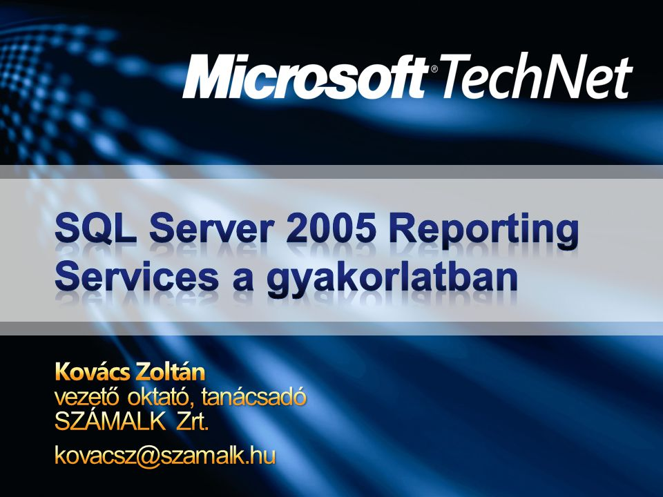 SQL Server 2005 Reporting Services a gyakorlatban