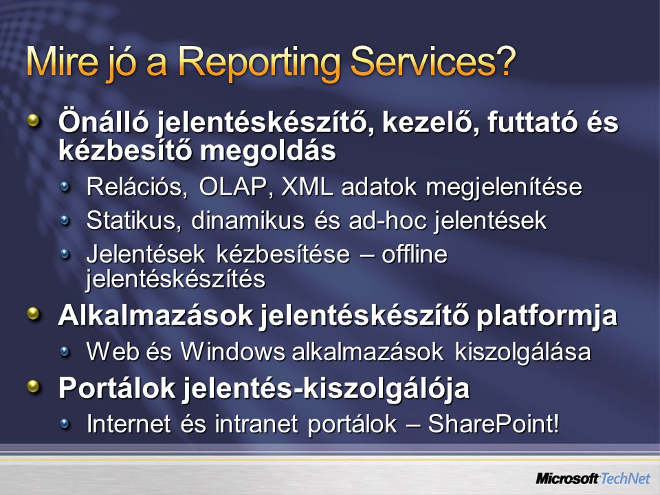 Mire jó a Reporting Services