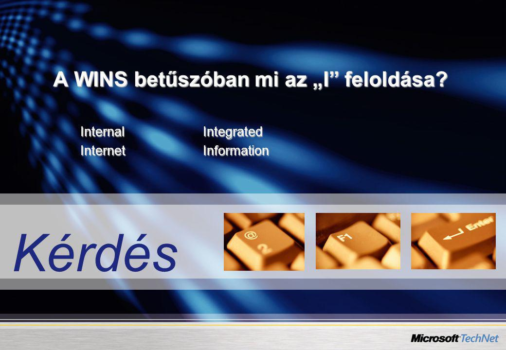 """A WINS betűszóban mi az """"I feloldása"""