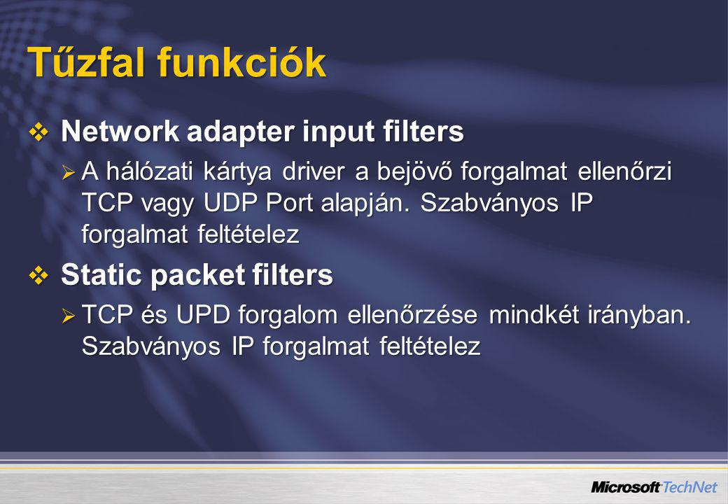 Tűzfal funkciók Network adapter input filters Static packet filters