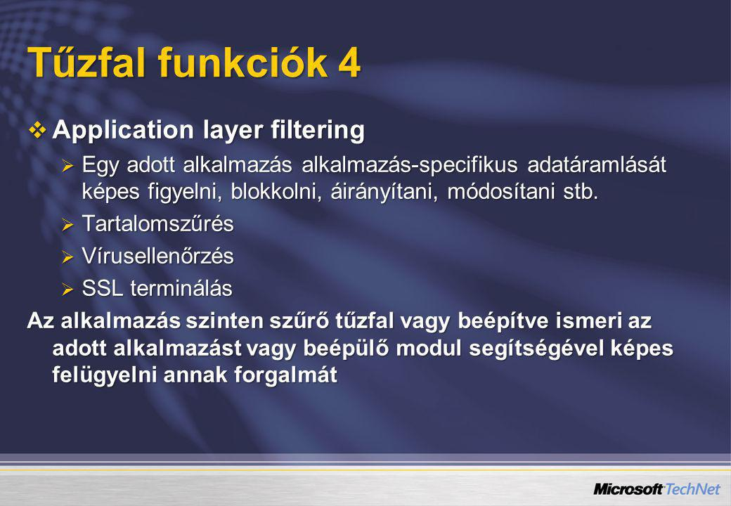 Tűzfal funkciók 4 Application layer filtering