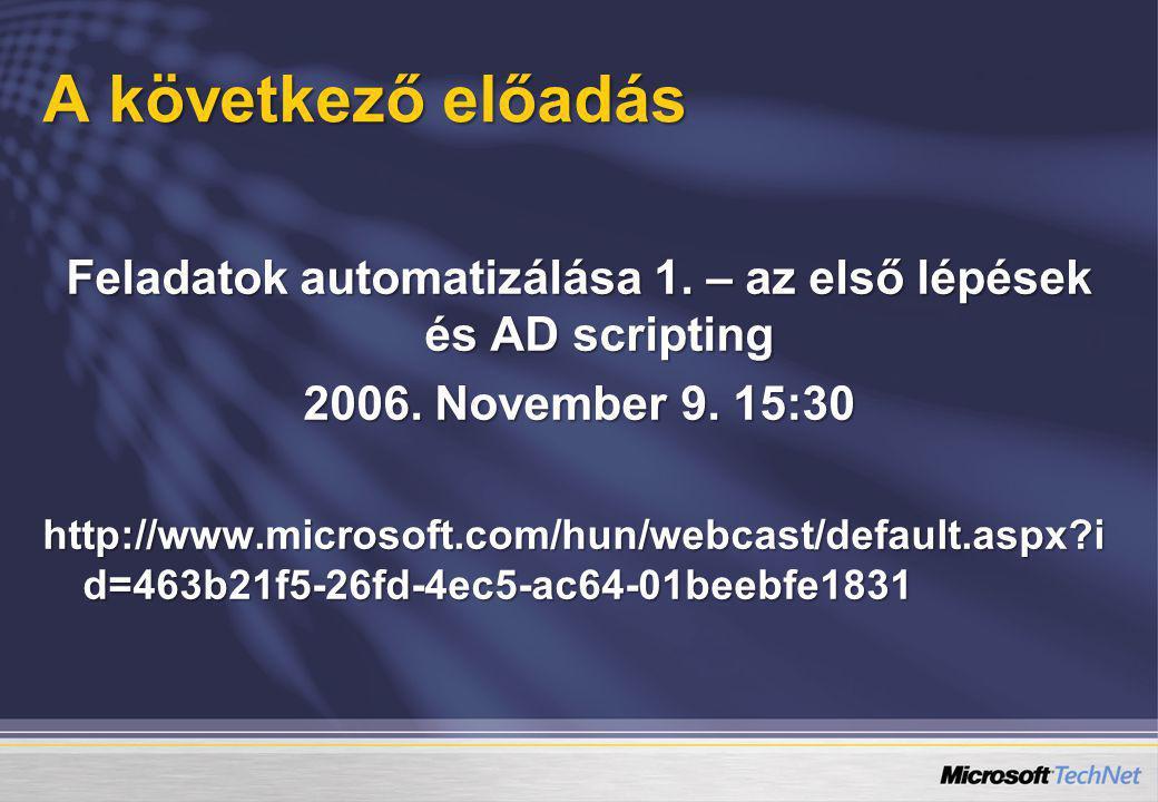 Feladatok automatizálása 1. – az első lépések és AD scripting