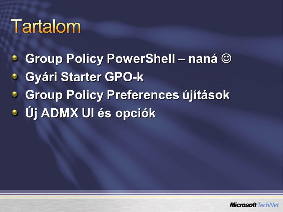 Tartalom Group Policy PowerShell – naná  Gyári Starter GPO-k