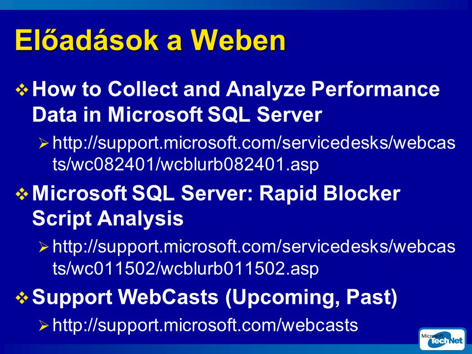 Előadások a Weben How to Collect and Analyze Performance Data in Microsoft SQL Server.