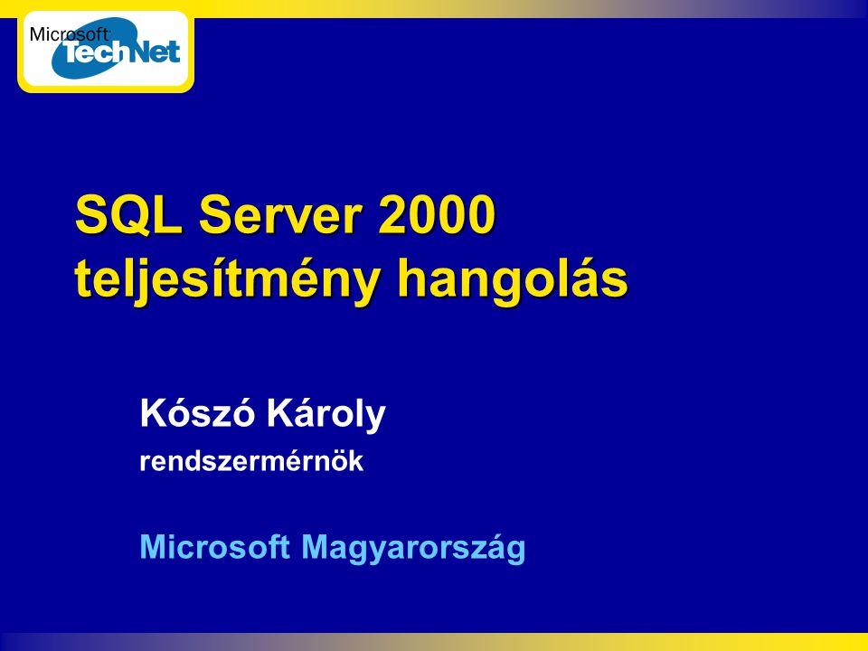 SQL Server 2000 teljesítmény hangolás