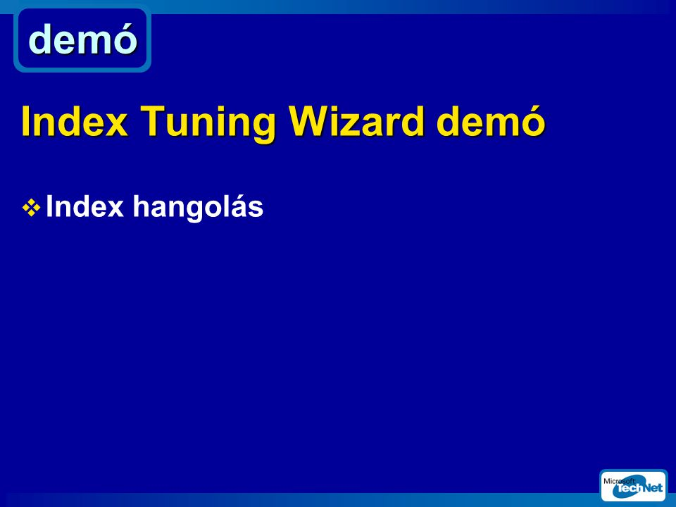 Index Tuning Wizard demó