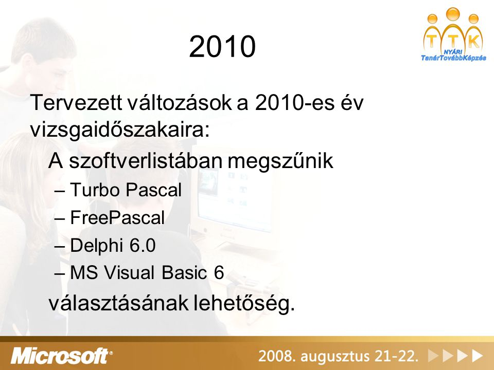 2010 Tervezett változások a 2010-es év vizsgaidőszakaira: