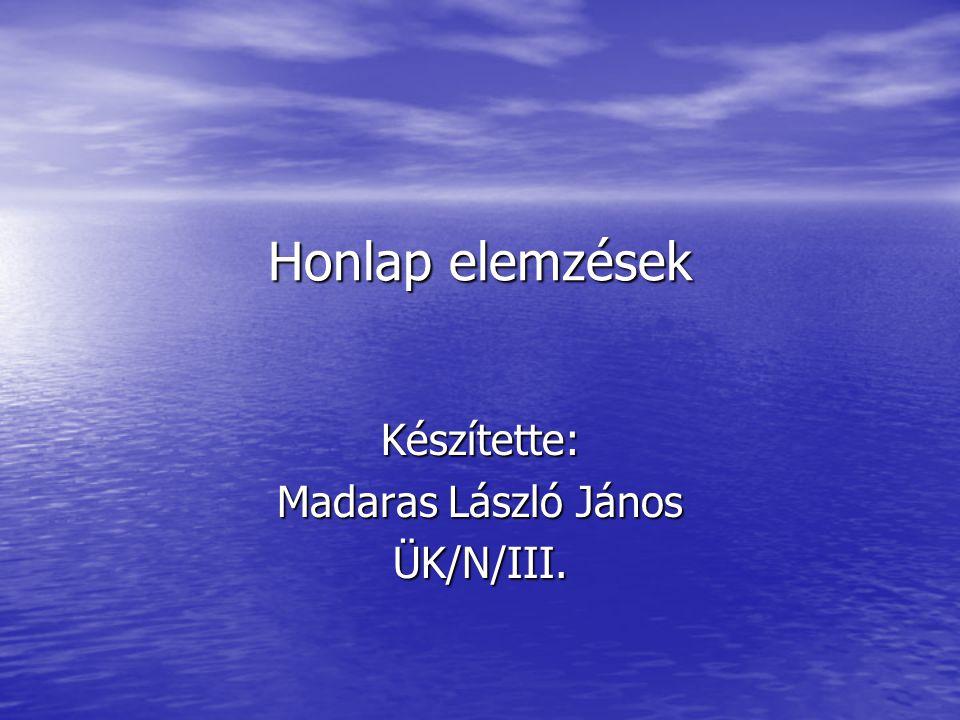 Készítette: Madaras László János ÜK/N/III.