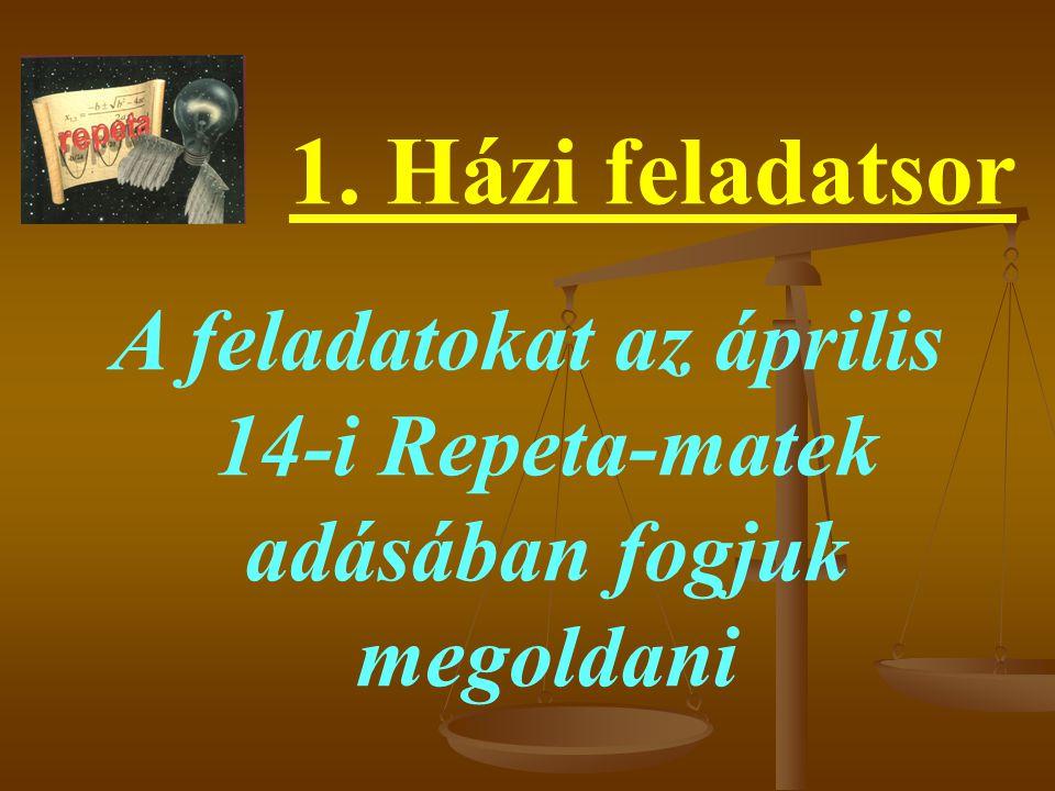 A feladatokat az április 14-i Repeta-matek adásában fogjuk megoldani