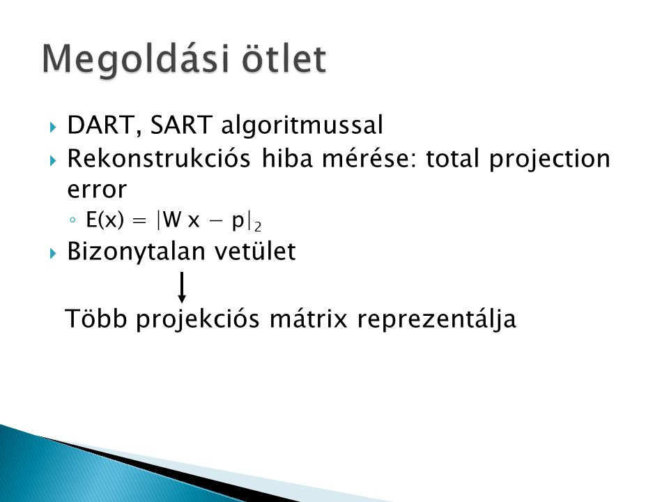 Megoldási ötlet DART, SART algoritmussal