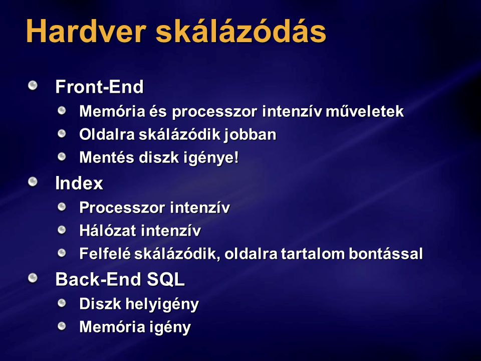 Hardver skálázódás Front-End Index Back-End SQL