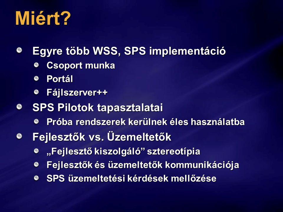 Miért Egyre több WSS, SPS implementáció SPS Pilotok tapasztalatai