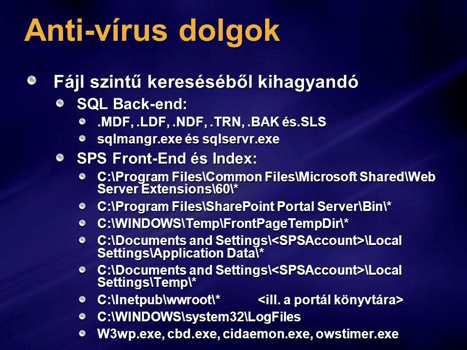 Anti-vírus dolgok Fájl szintű kereséséből kihagyandó SQL Back-end: