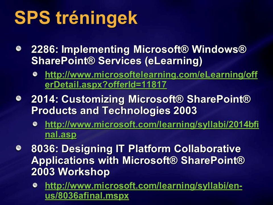 SPS tréningek 2286: Implementing Microsoft® Windows® SharePoint® Services (eLearning)