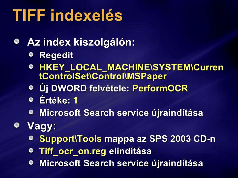 TIFF indexelés Az index kiszolgálón: Vagy: Regedit