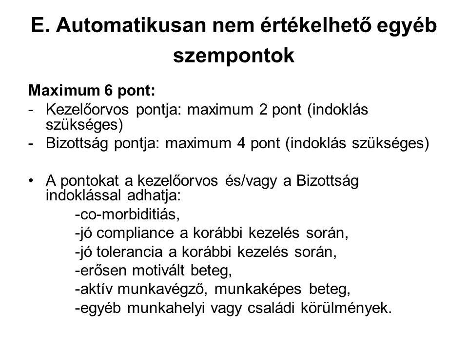 E. Automatikusan nem értékelhető egyéb szempontok