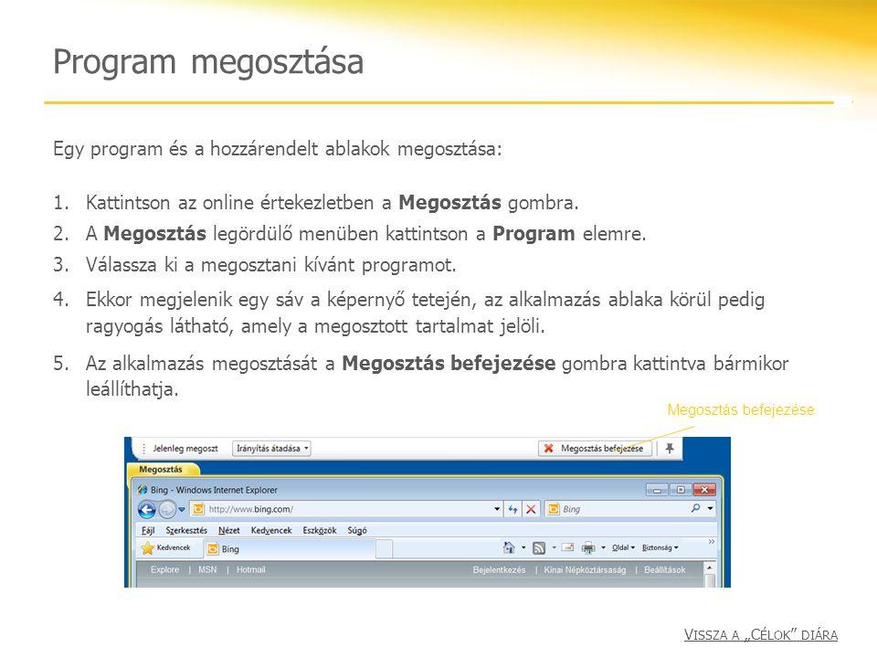 Program megosztása Egy program és a hozzárendelt ablakok megosztása: