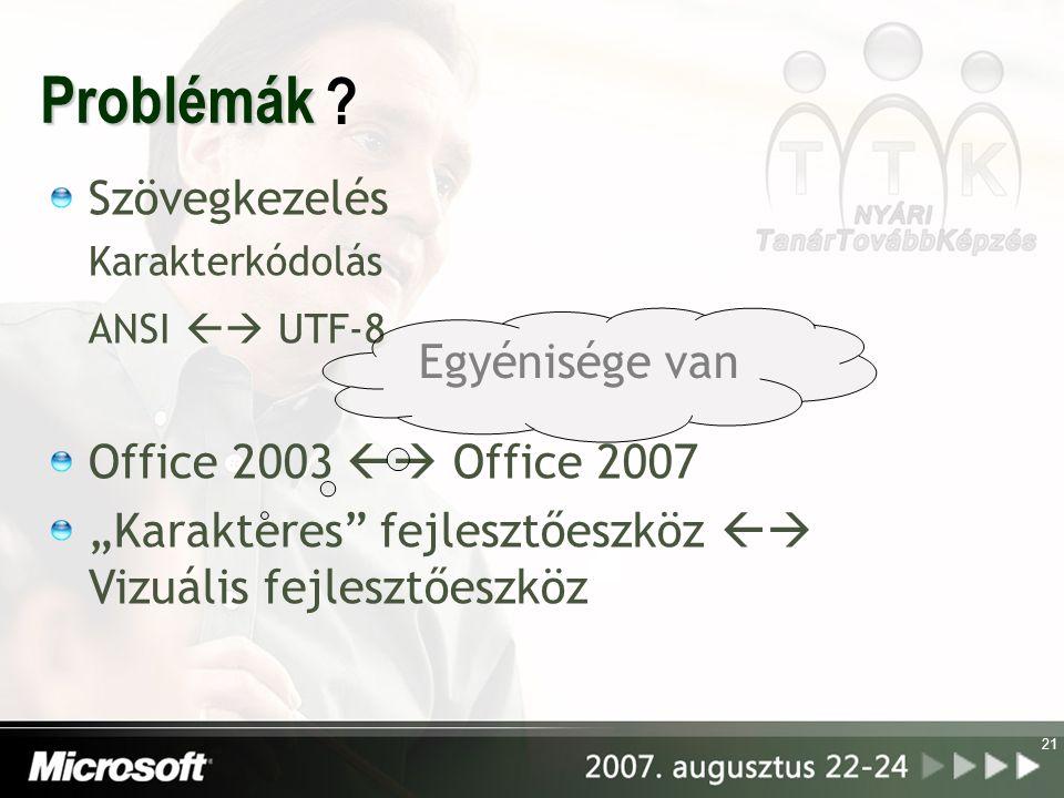 Problémák Szövegkezelés Office 2003  Office 2007 Egyénisége van