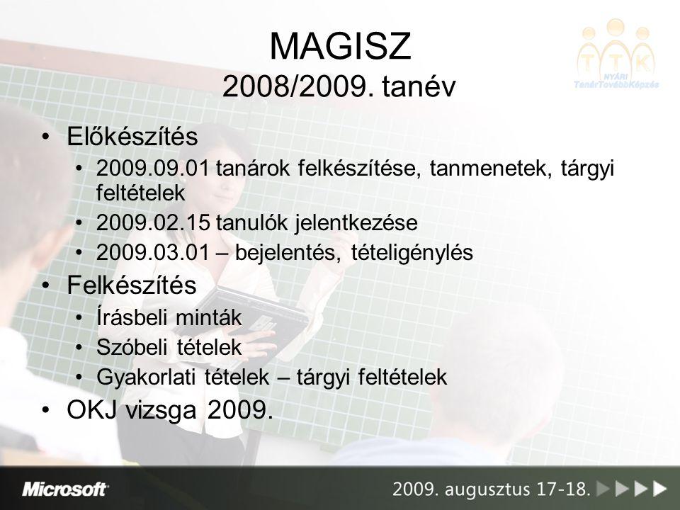 MAGISZ 2008/2009. tanév Előkészítés Felkészítés OKJ vizsga 2009.